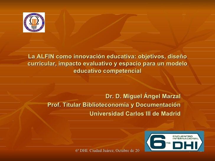 La ALFIN como innovación educativa: objetivos, diseño curricular, impacto evaluativo y espacio para un modelo educativo co...