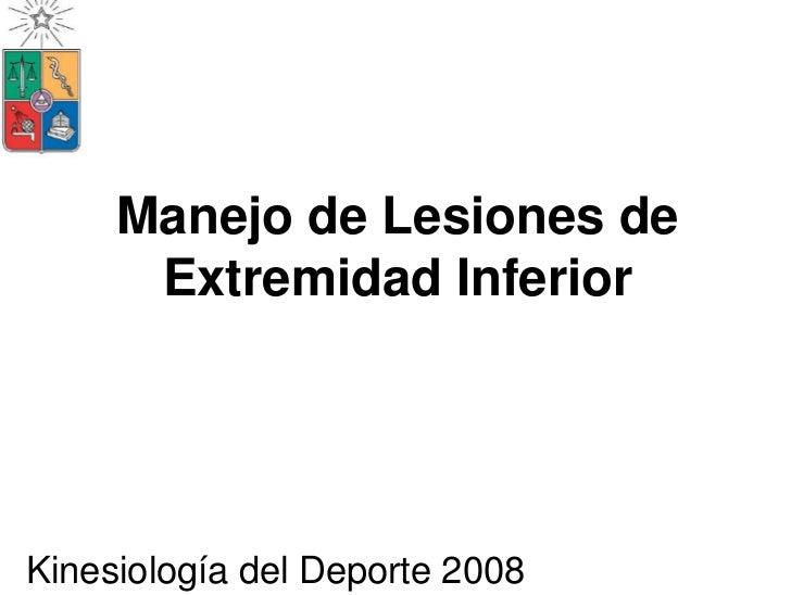 Manejo de Lesiones de       Extremidad Inferior     Kinesiología del Deporte 2008
