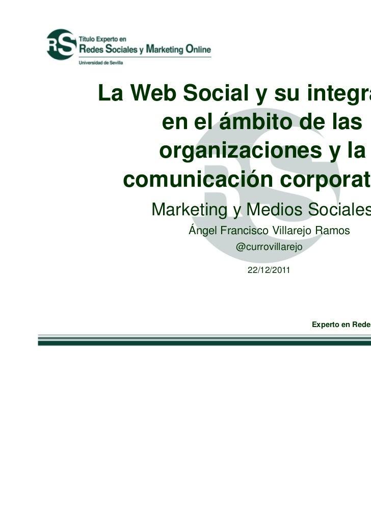 La Web Social y su integración     en el ámbito de las     organizaciones y la  comunicación corporativa    Marketing y Me...