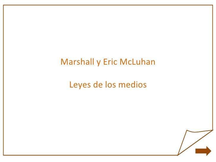 Marshall y Eric McLuhan Leyes de los medios