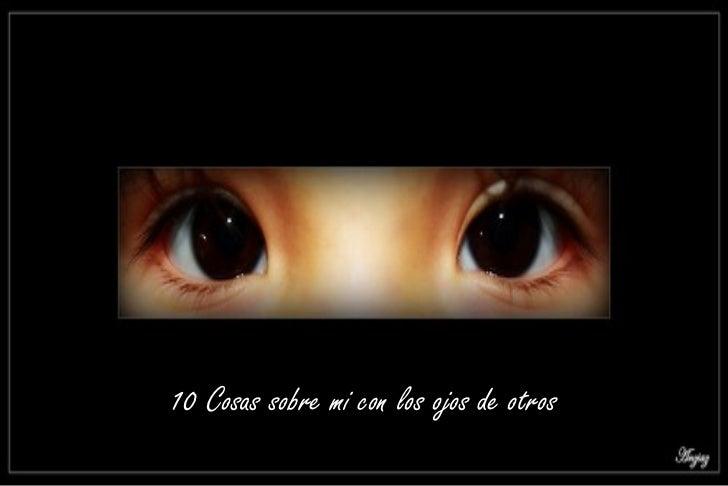 10 Cosas sobre mi con los ojos de otros