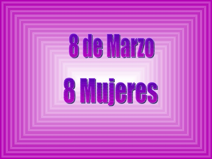 8 de Marzo 8 Mujeres