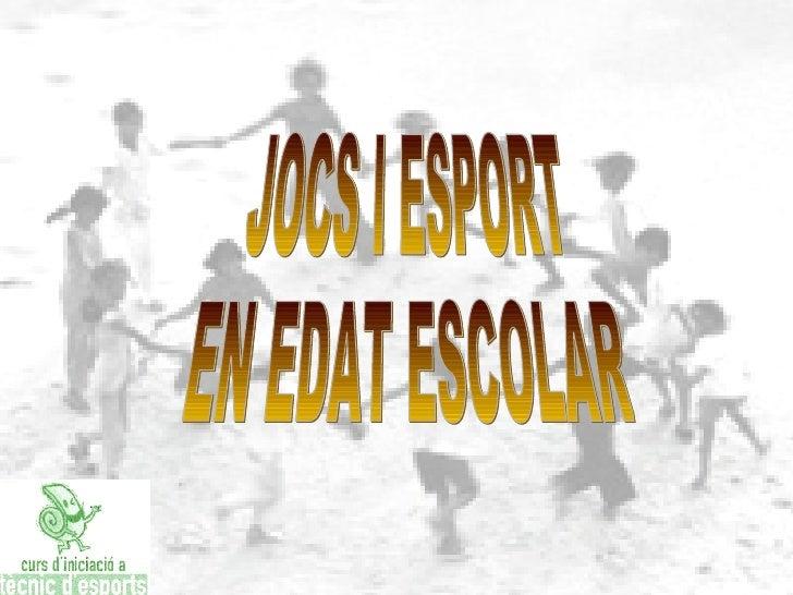 JOCS I ESPORT EN EDAT ESCOLAR