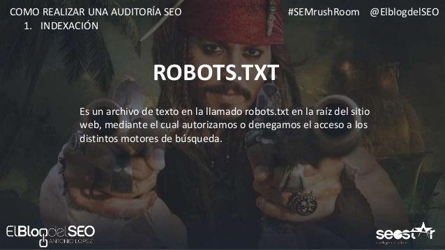 #SEMrushRoom @ElblogdelSEOCOMO REALIZAR UNA AUDITORÍA SEO EJEMPLOS DE BLOQUEO POR ROBOTS 1. INDEXACIÓN ROBOTS.TXT CASA REA...