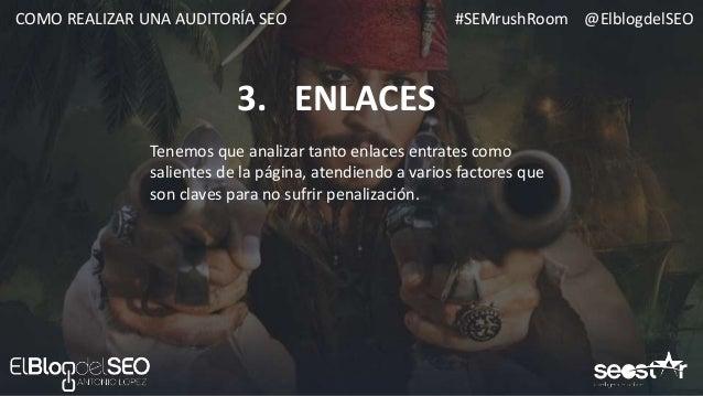 #SEMrushRoom @ElblogdelSEOCOMO REALIZAR UNA AUDITORÍA SEO HERRAMIENTAS 1. ENLACES Link Audit Enlaces Entrantes Enlaces Sal...