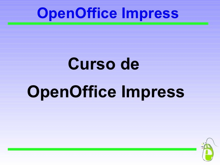 OpenOffice Impress Curso de  OpenOffice Impress