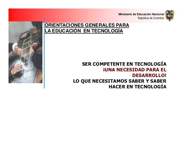 Ministerio de Educación Nacional                                      República de Colombia  ORIENTACIONES GENERALES PARA ...