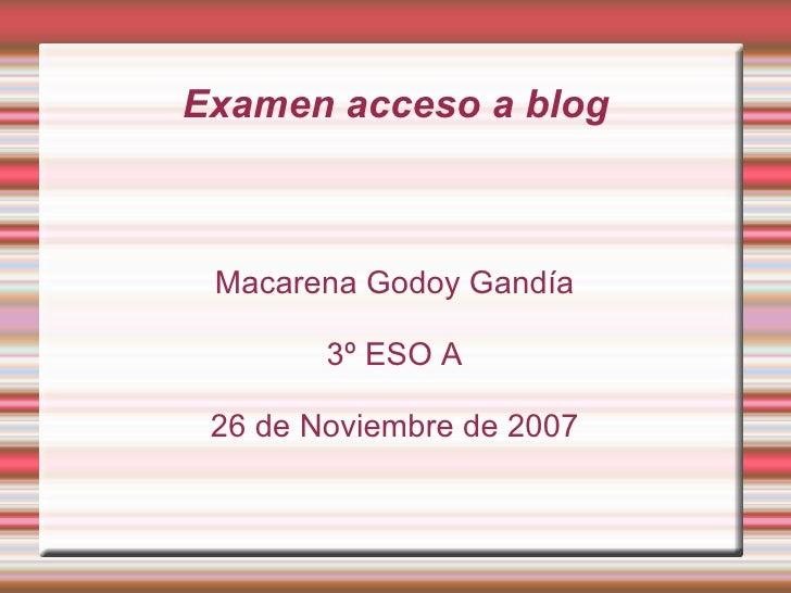 Examen acceso a blog Macarena Godoy Gandía 3º ESO A 26 de Noviembre de 2007