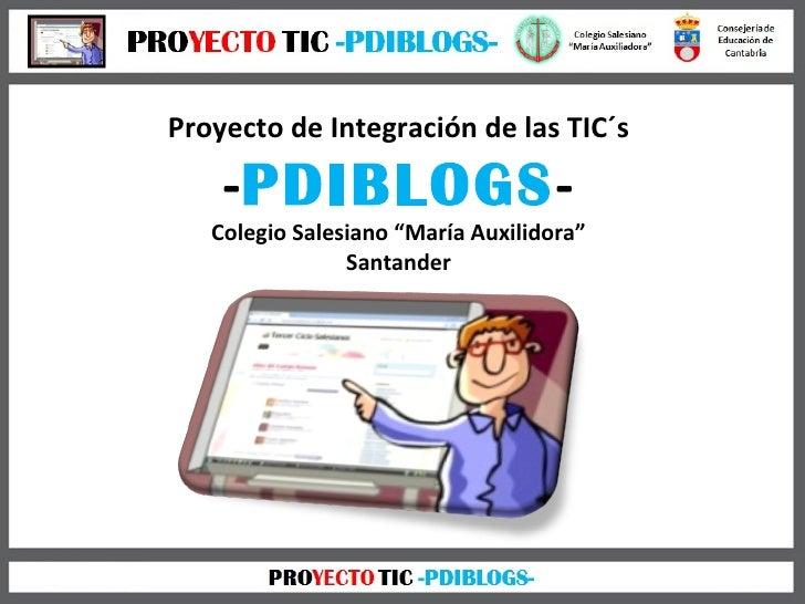 """Proyecto de Integración de las TIC´s - PDIBLOGS - Colegio Salesiano """"María Auxilidora"""" Santander"""