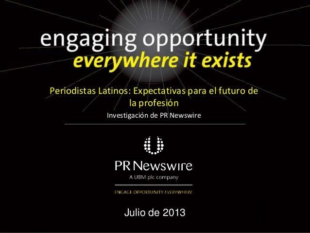 Título da Apresentação Julio de 2013 Periodistas Latinos: Expectativas para el futuro de la profesión Investigación de PR ...