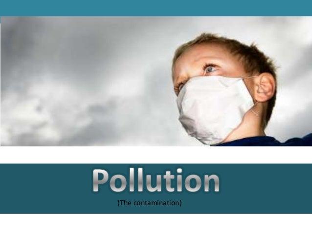 (The contamination)