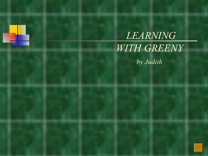 LEARNING WITH GREENY by Judith