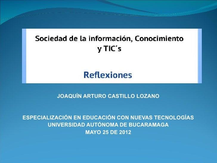 JOAQUÍN ARTURO CASTILLO LOZANOESPECIALIZACIÓN EN EDUCACIÓN CON NUEVAS TECNOLOGÍAS       UNIVERSIDAD AUTÓNOMA DE BUCARAMAGA...