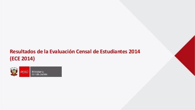 Resultados de la Evaluación Censal de Estudiantes 2014 (ECE 2014)