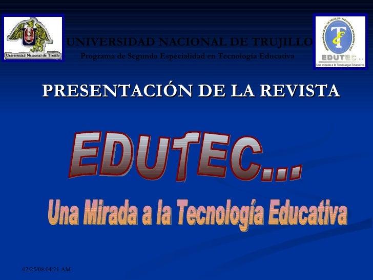 <ul><li>PRESENTACIÓN DE LA REVISTA </li></ul>UNIVERSIDAD NACIONAL DE TRUJILLO Programa de Segunda Especialidad en Tecnolog...