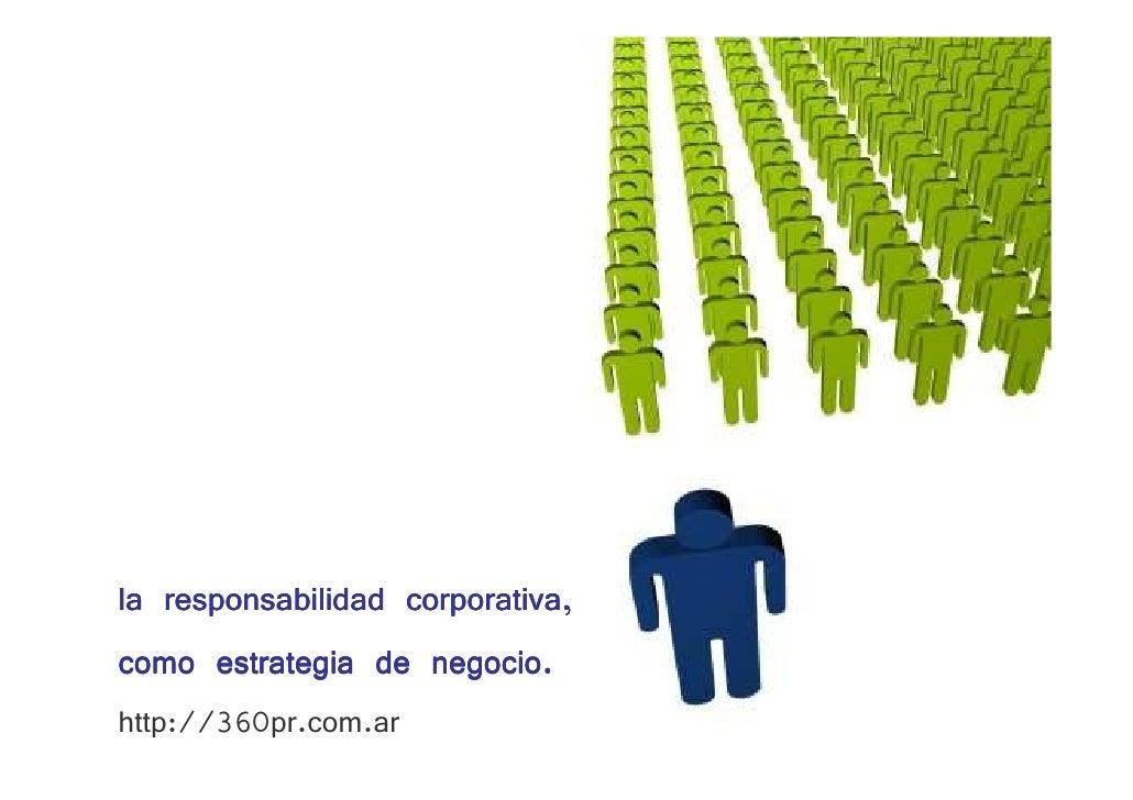 la responsabilidad corporativa, como estrategia de negocio. http://360pr.com.ar