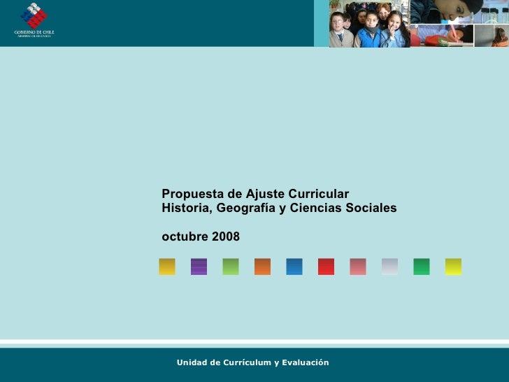 Propuesta de Ajuste Curricular Historia, Geografía y Ciencias Sociales octubre 2008