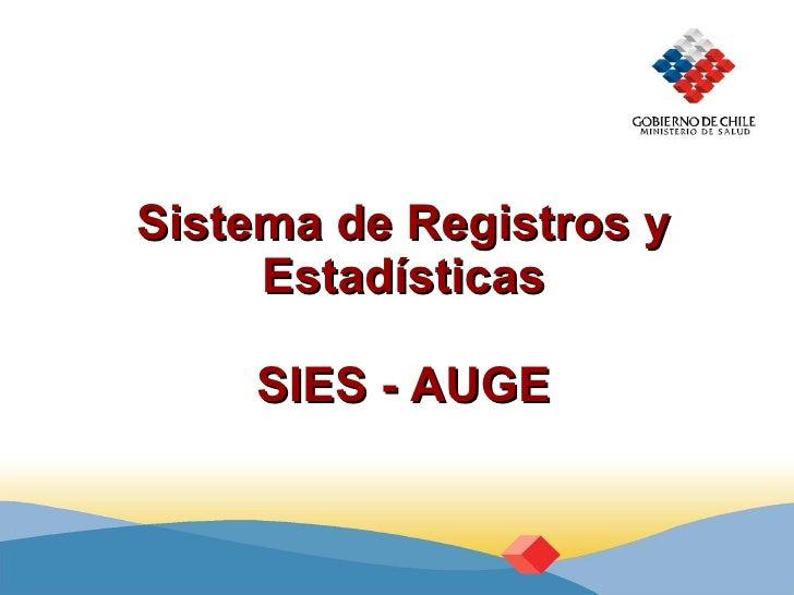 Sistema de Registros y Estadísticas SIES - AUGE