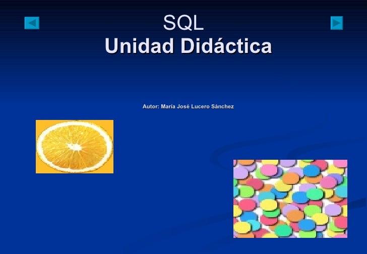 Unidad Didáctica Autor: María José Lucero Sánchez