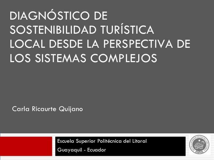 DIAGNÓSTICO DE SOSTENIBILIDAD TURÍSTICA LOCAL DESDE LA PERSPECTIVA DE LOS SISTEMAS COMPLEJOS Escuela Superior Politécnica ...