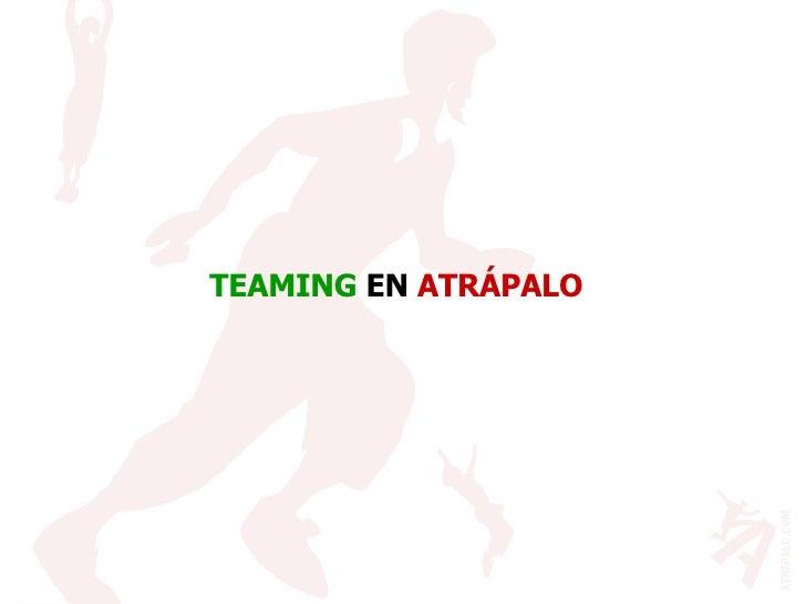 TEAMING   EN  ATRÁPALO