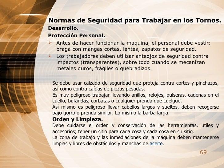 <ul><li>Normas de Seguridad para Trabajar en los Tornos.  </li></ul><ul><li>Desarrollo.  </li></ul><ul><li>Protección Pers...