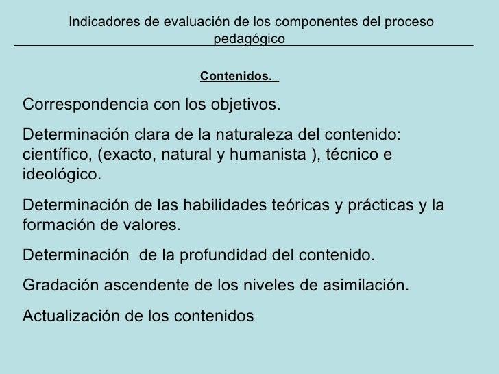 Indicadores de evaluación de los componentes del proceso pedagógico Contenidos.  Correspondencia con los objetivos.  Deter...