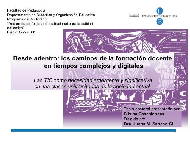 Desde adentro: los caminos de la formación docente en tiempos complejos y digitales Las TIC como necesidad emergente y sig...