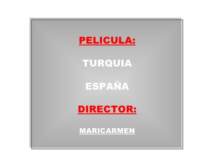 PELICULA: TURQUIA ESPAÑA DIRECTOR: MARICARMEN
