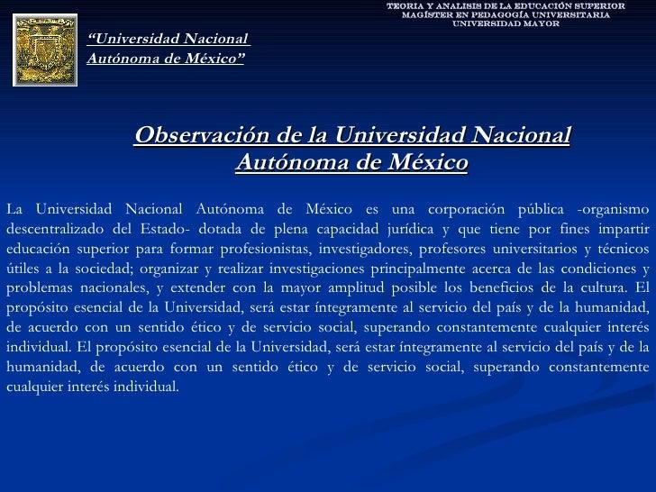 TEORIA Y ANALISIS DE LA Educación Superior Magíster en pedagogía Universitaria Universidad Mayor Observación de la Univers...