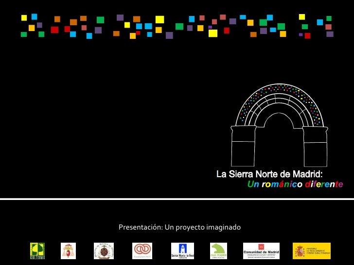 Presentación: Un proyecto imaginado<br />
