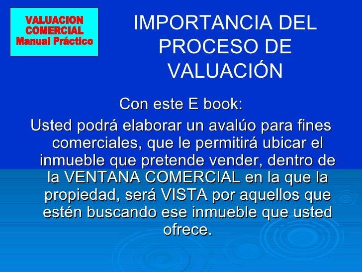 <ul><li>Con este E book: </li></ul><ul><li>Usted podrá elaborar un avalúo para fines comerciales, que le permitirá ubicar ...