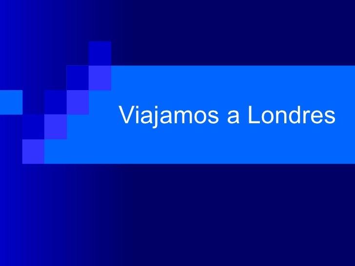 Viajamos a Londres