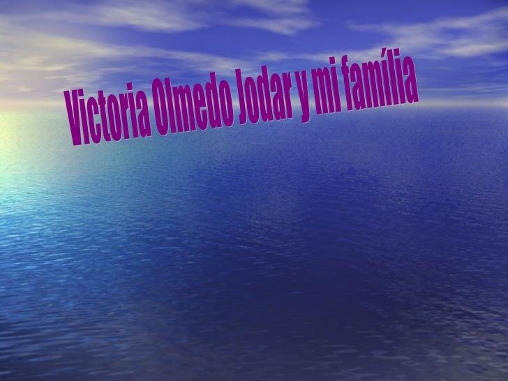 Victoria Olmedo Jodar y mi família
