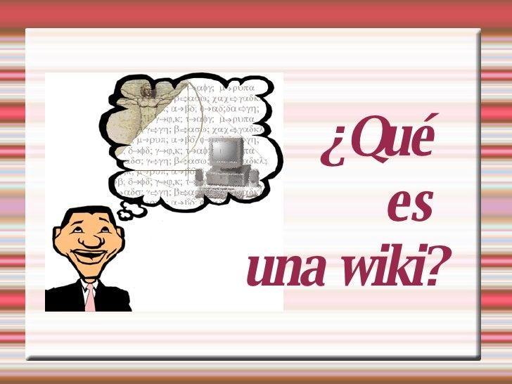 ¿Qué  es  una wiki?
