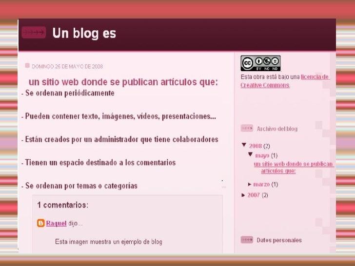 Es un sitio web donde se  publican artículos que: <ul><li>Se ordenan periódicamente </li></ul><ul><li>Pueden contener  tex...