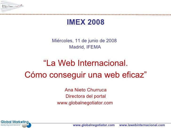 """<ul><li>IMEX 2008 </li></ul><ul><li>Miércoles, 11 de junio de 2008  </li></ul><ul><li>Madrid, IFEMA   </li></ul><ul><li>"""" ..."""