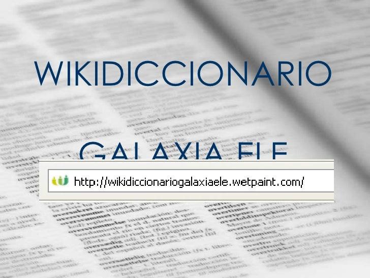 WIKIDICCIONARIO  GALAXIA ELE
