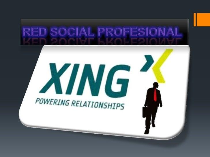 ¿Qué es           ?La red profesional XING es uno de los portales más activos de la red. XING sirve para encontrar empleo...