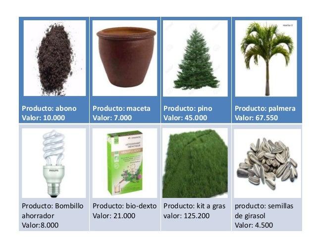 Producto: abono Valor: 10.000 Producto: maceta Valor: 7.000 Producto: pino Valor: 45.000 Producto: palmera Valor: 67.550 P...
