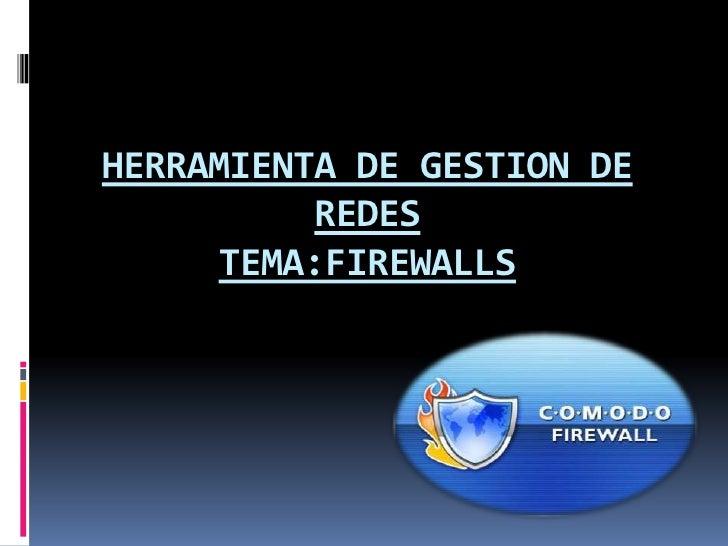 HERRAMIENTA DE GESTION DE REDESTEMA:FIREWALLS<br />