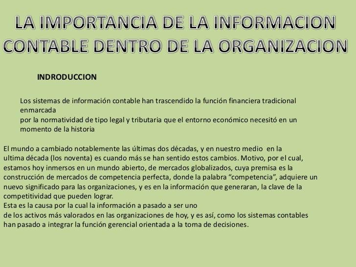 INDRODUCCION     Los sistemas de información contable han trascendido la función financiera tradicional     enmarcada     ...