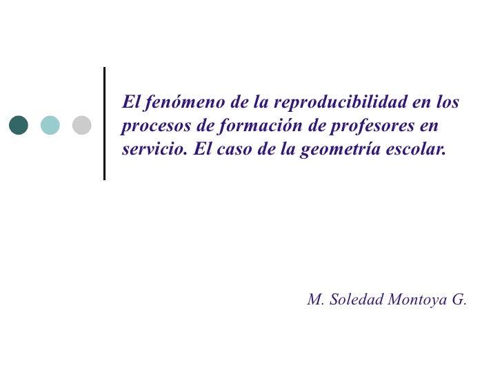 El fenómeno de la reproducibilidad en los procesos de formación de profesores en servicio. El caso de la geometría escolar...