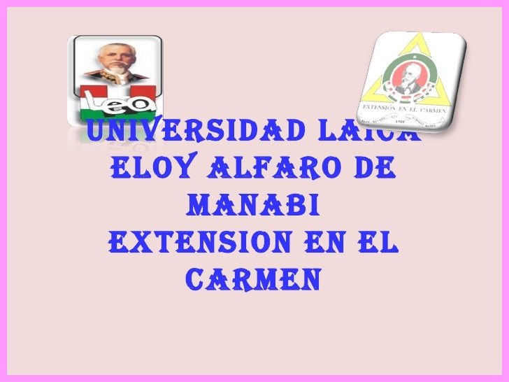 UNIVERSIDAD LAICA ELOY ALFARO DE MANABI EXTENSION EN EL CARMEN