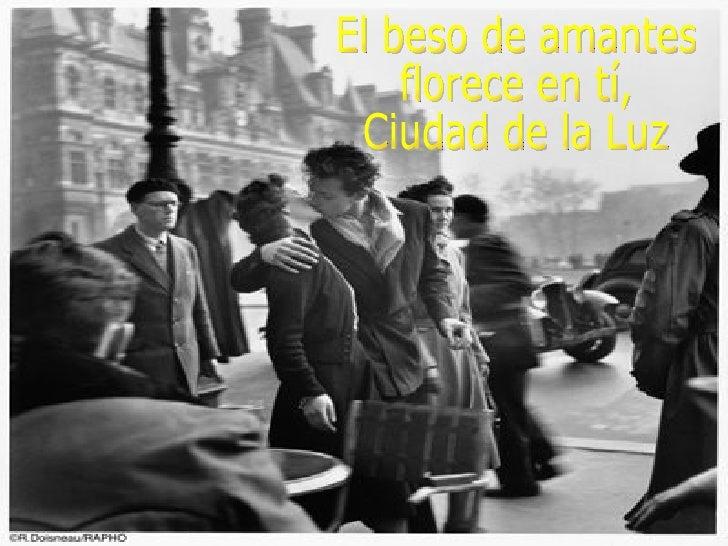 El beso de amantes florece en tí, Ciudad de la Luz