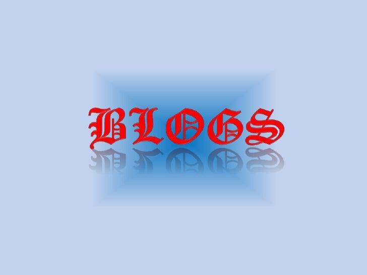 ¿QUE ES UN BLOG?  Un blog es un sitio web fácil de usar en el  cual puedes, entre otras muchas cosas,   expresar rápidamen...