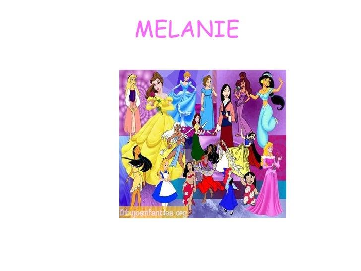 <ul><li>MELANIE </li></ul>