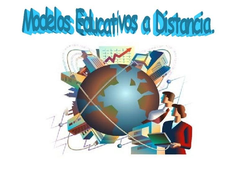 Modelos Educativos a Distancia.