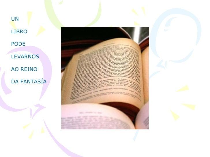 UN  LIBRO PODE  LEVARNOS AO REINO DA FANTASÍA