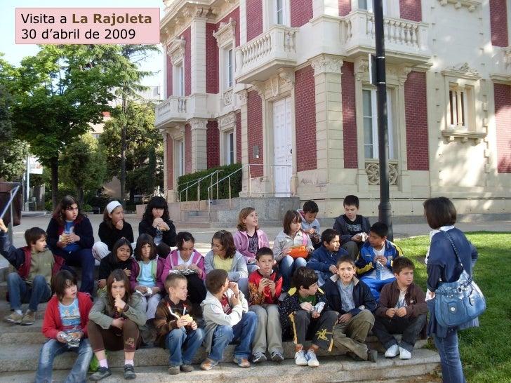 Visita a  La Rajoleta 30 d'abril de 2009